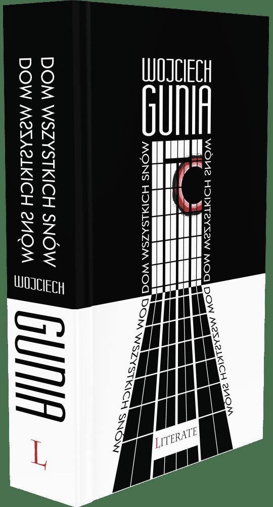 Dom wszystkich snów - Wojciech Gunia